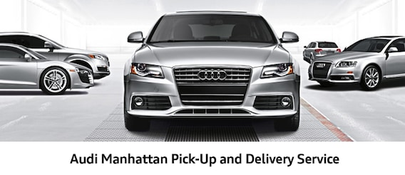 pick up and delivery service audi manhattan pick up and delivery service audi