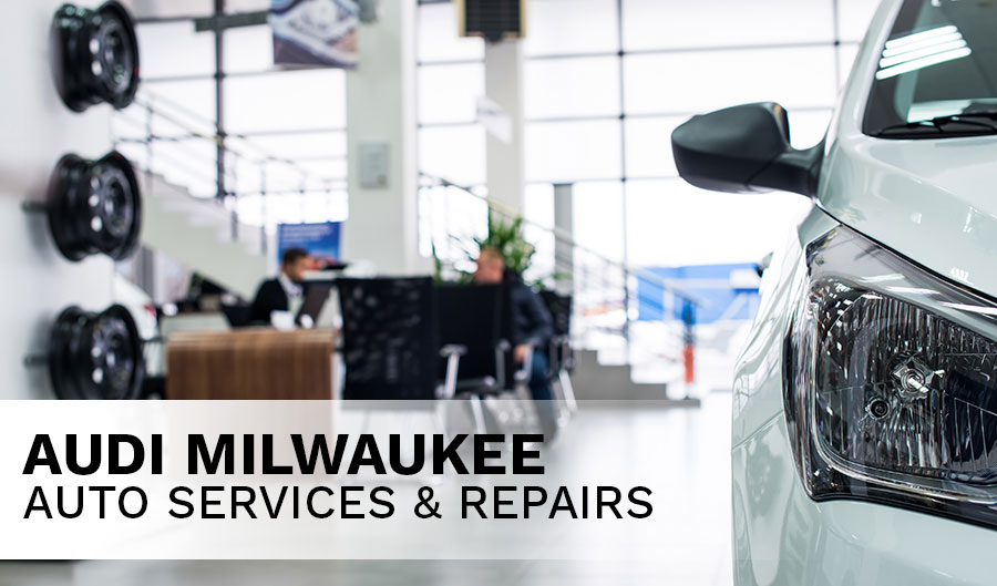 Audi Services and Repairs in Milwaukee | Audi Milwaukee