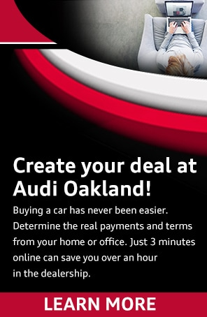 Create your deal at Audi Oakland