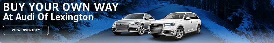 Buy Your Own Way At Audi Of Lexington