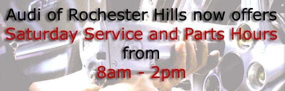 saturday service and parts hours at audi of rochester hills audi rochester hills audi rochester hills
