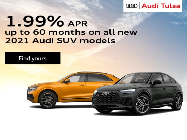 1.99% APR up to 60 months on all new 2021 Audi SUV models