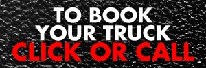 To book your truck, Click or Call
