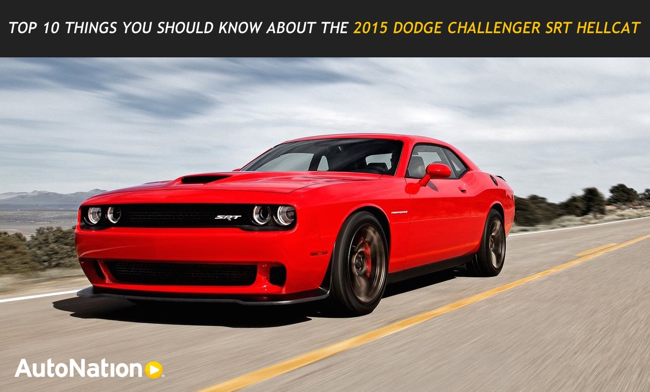 Top 10 Things You Should Know About The Dodge Challenger Srt Hellcat Autonation Drive