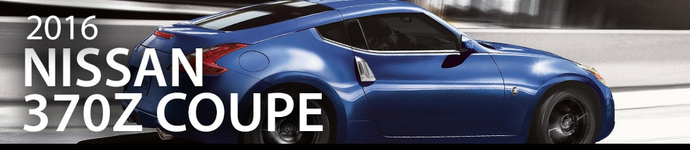 LEARN MORE ABOUT THE INCREDIBLE 2016 NISSAN 370Z COUPE