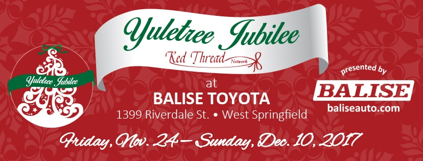 The Annual Yuletree Jubilee Holiday Tree Festival Sponsored By The Red  Thread Network Begins At Balise Toyota In West Springfield On Friday,  November 24th ...