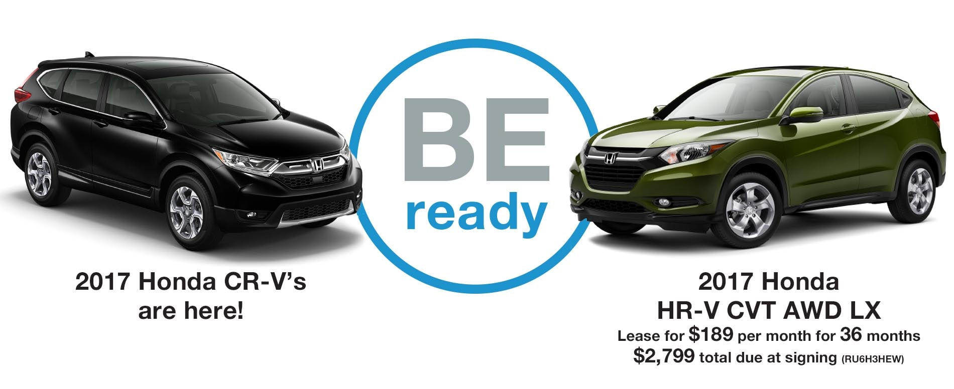 BE READY. Lease a Honda HR-V for $189 per month with $2,799 due at signing.