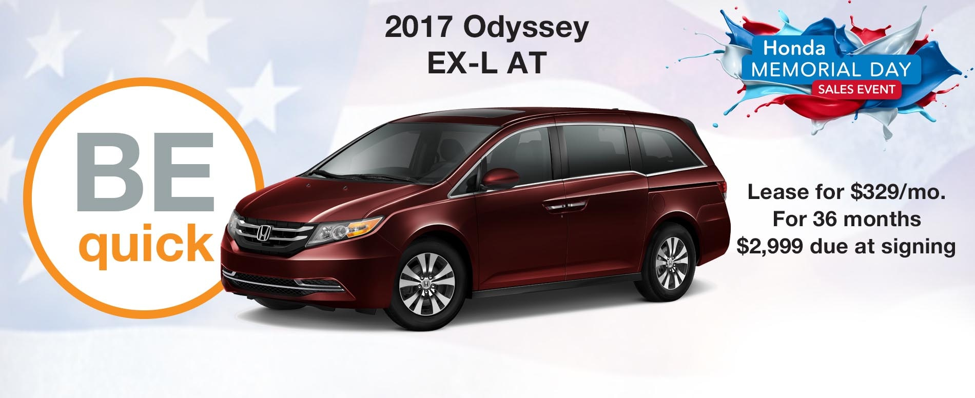 BE quick. Lease a Honda Odyssey EX-L for $329 per month with $2,999 due at signing.