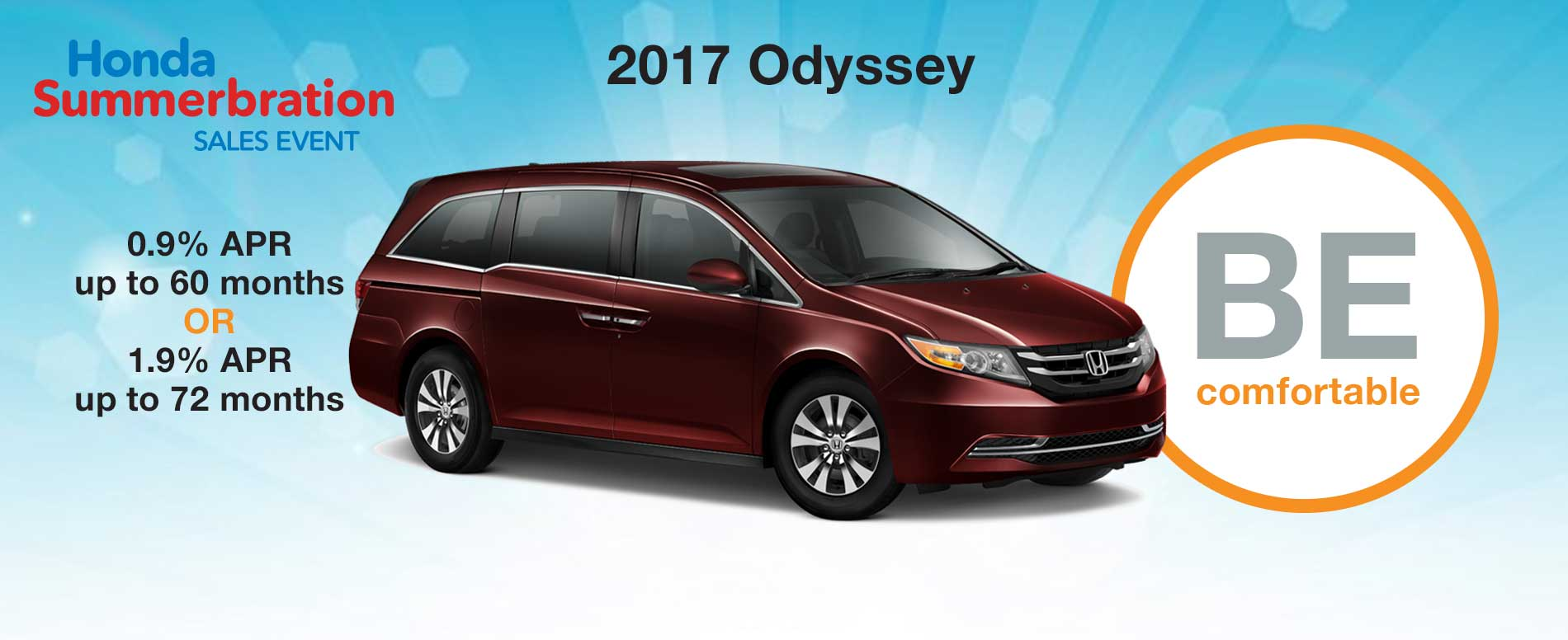 Purchase a 2017 Honda Odyssey and get 0.9% APR up to 60 months OR 1.9% APR up to 72 months.
