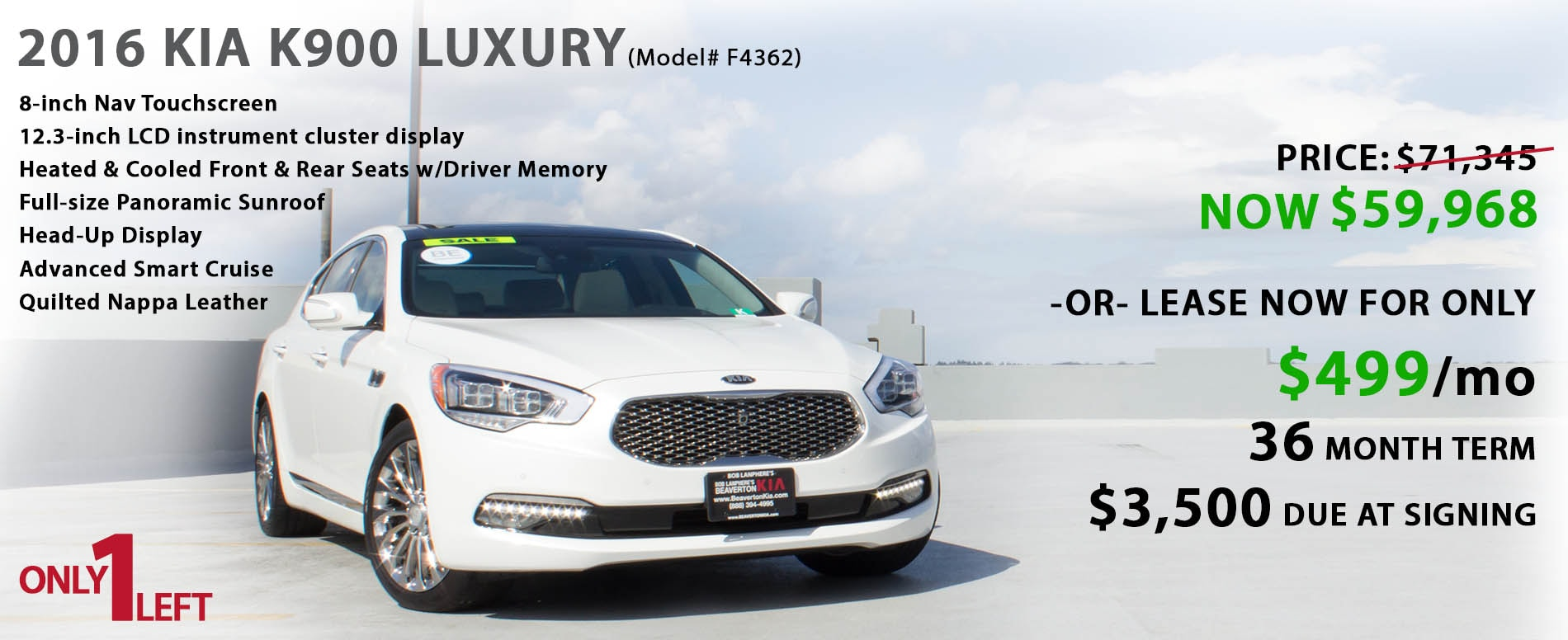 Last one available! Purchase a new fully loaded 2016 K900 for $59,968 or Lease for just $499 per month with $3,500 due at signing.