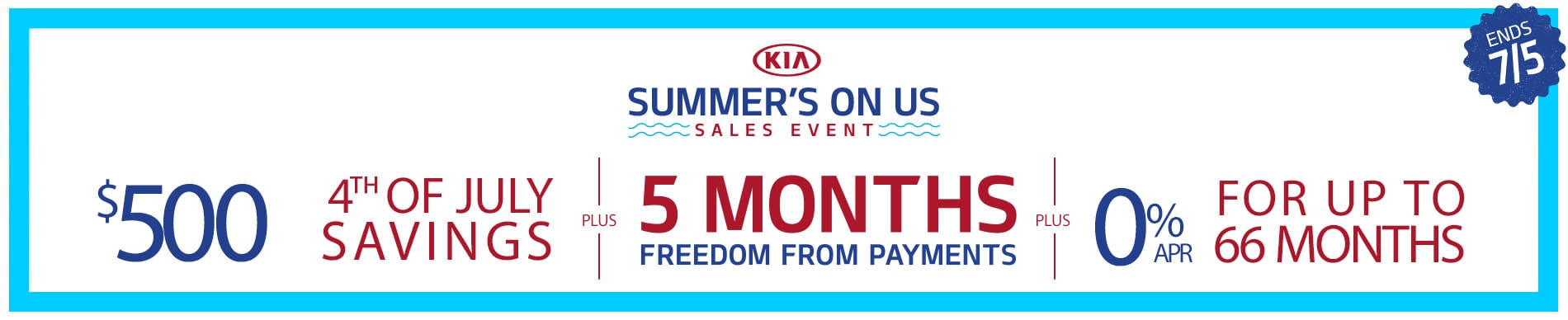 Kia Summer On Us Sales Event - no payments for 5 months plus get 0% apr financing up to 66 months on select Kia's