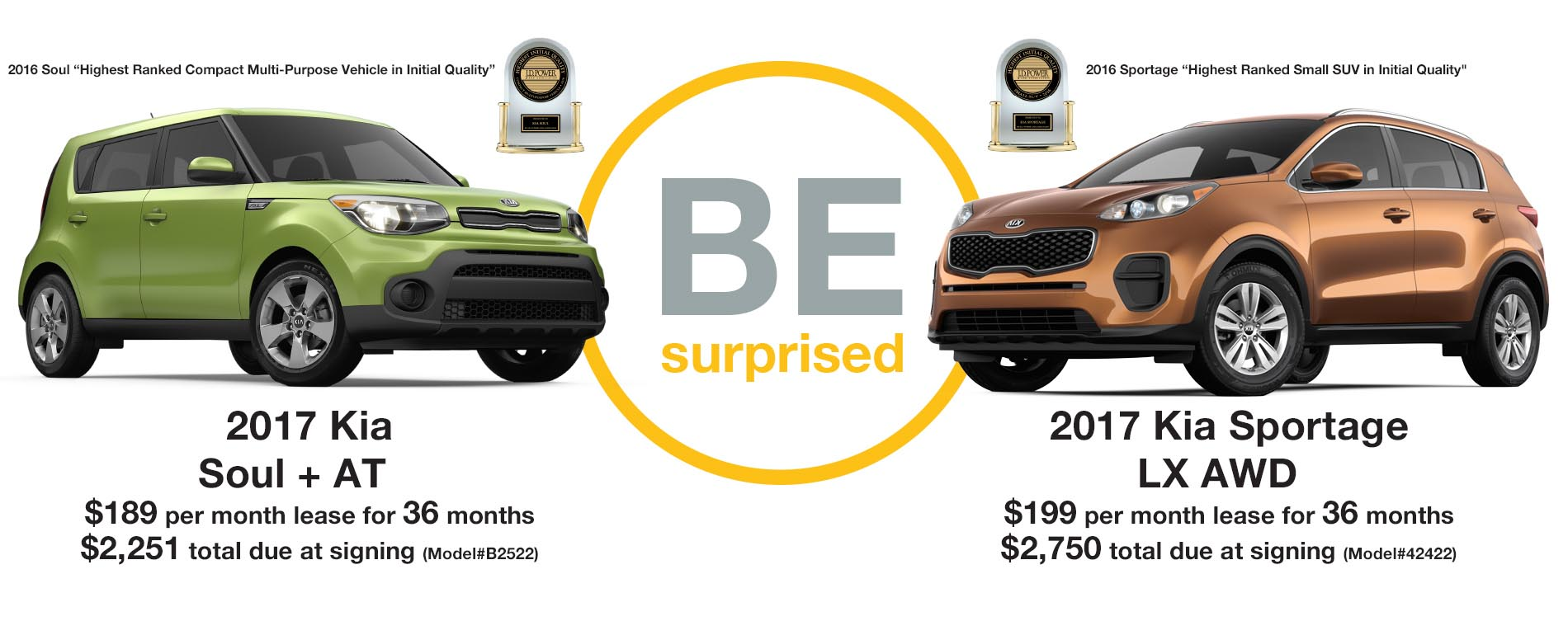 BE SURPRISED. Lease a 2017 Soul for just $189 per month with $2,251 due at signing or lease a 2017 Sportage for $199 per month with $2,750 due at signing.