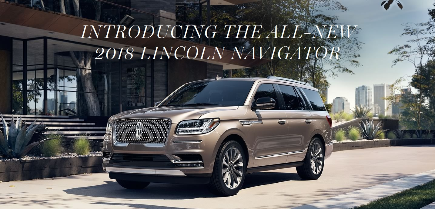 Introducing The All New 2018 Lincoln Navigator Bill Knight Lincoln