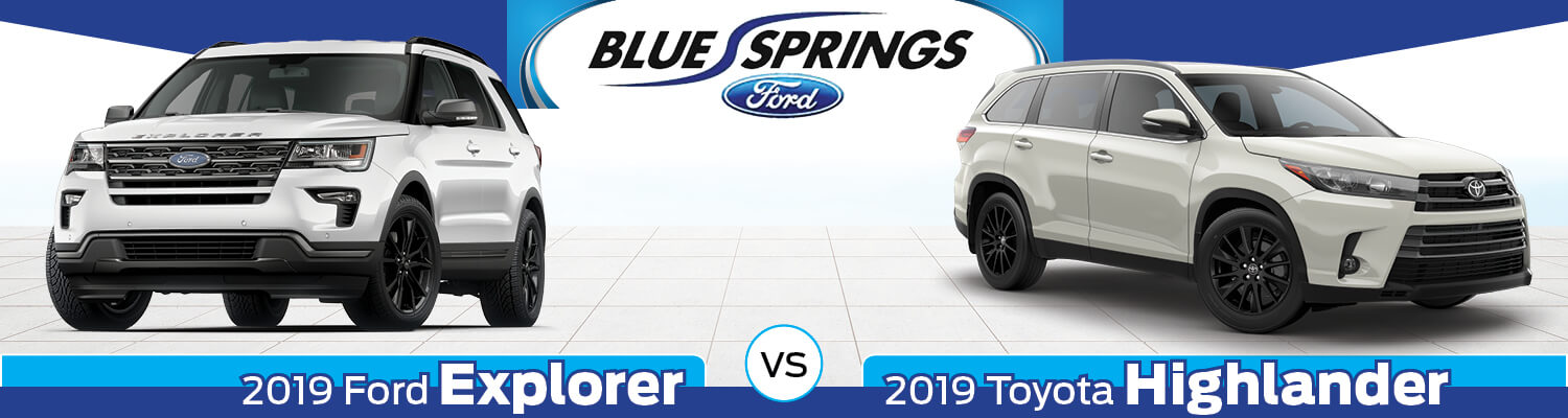 2019 Ford Explorer vs. 2019 Toyota Highlander