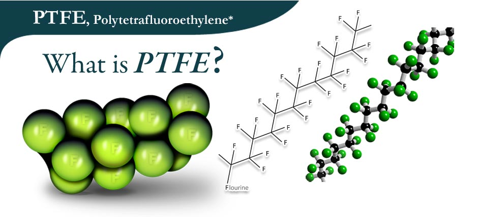 What is PTFE?