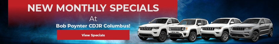 New Monthly Specials at Bob Poynter CDJR Columbus!