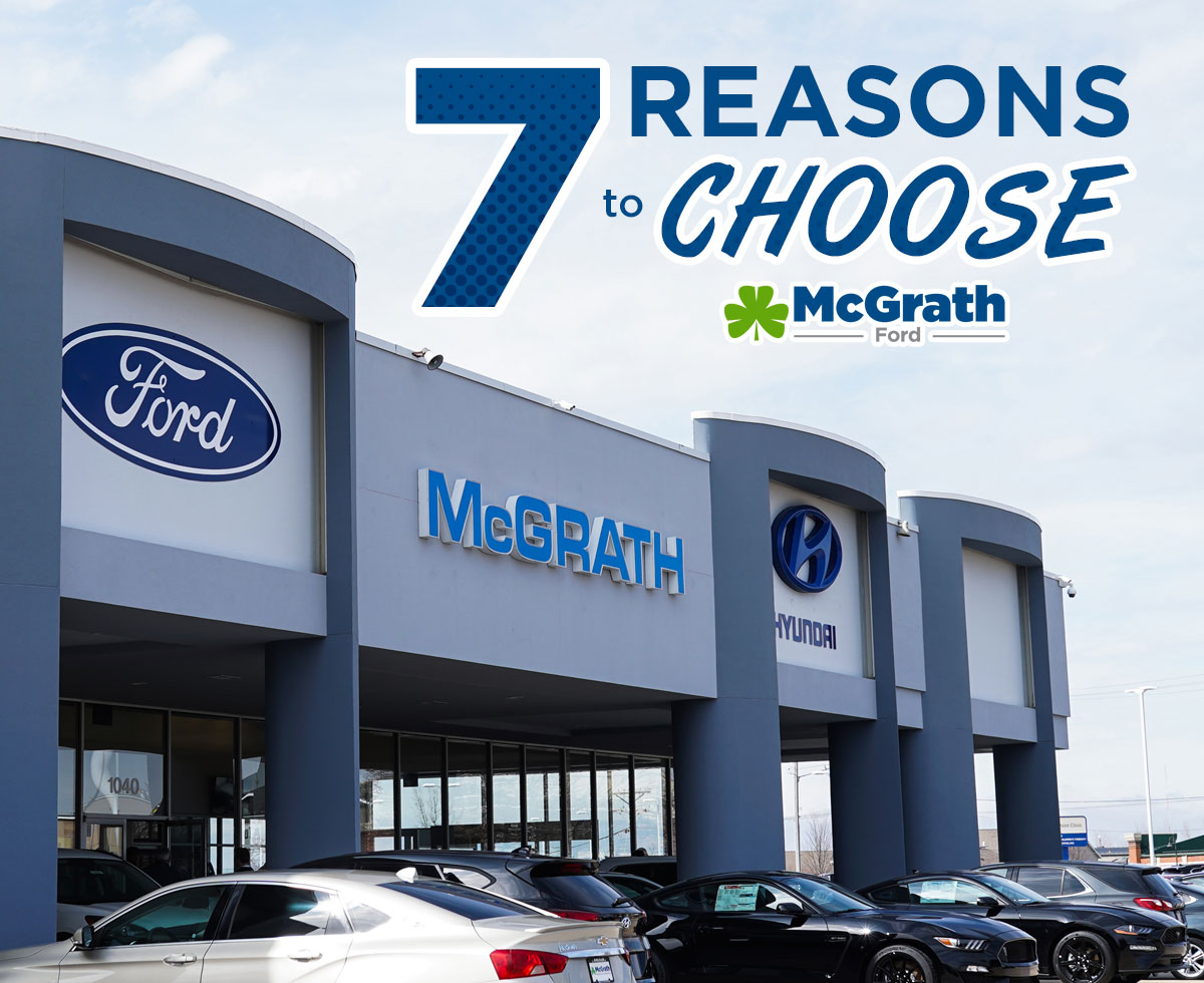7 reasons to choose McGrath Ford