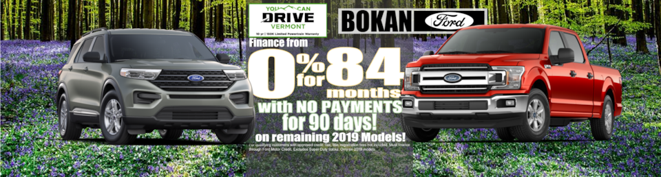 0% for 84 months! With NO PAYMENTS for 90 days!