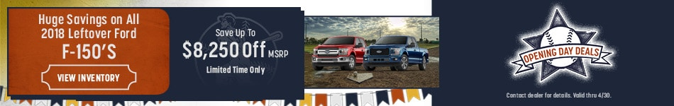 Huge Savings on All 2018 Leftover Ford F-150's April