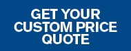 Get Your Custom Price Quote