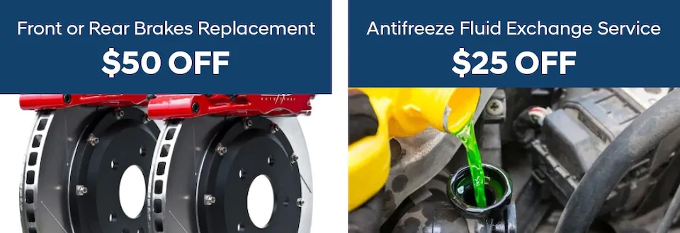 $50 Front or Rear Brakes Replacement and/or $25 Anti-Freeze Service