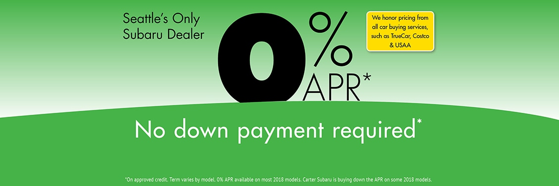 0% APR & No Down Payment Required Only at Carter Subaru in Shoreline