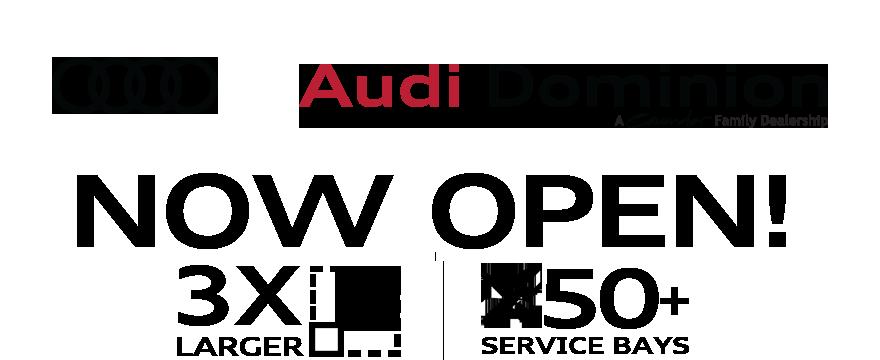 Audi Dominion Now Open Audi Dominion