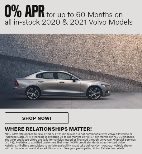0% APR for up to 60 Months on all in-stock 2020 & 2021 Volvo Models