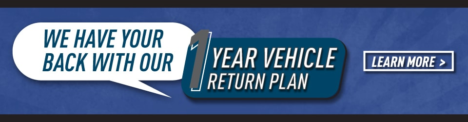 We Have Your Back With Our 1 Year Vehicle Return Plan