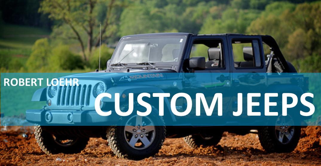 custom jeep wranglers cartersville ga robert loehr cdjr  robert loehr custom jeep dealership