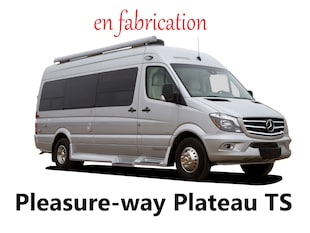 2019 PLEASURE-WAY Plateau TS ! 2019 NEUF mercedes sprinter Classe B