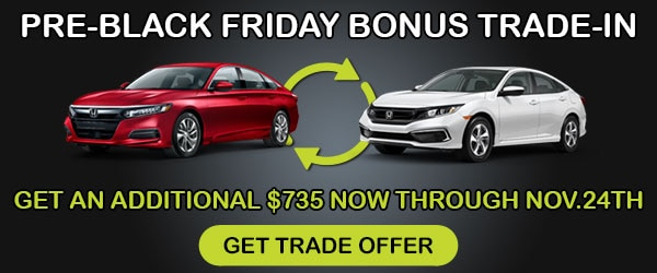 Value Your Trade And Get A $735 Pre-Black Friday Trade-In Bonus