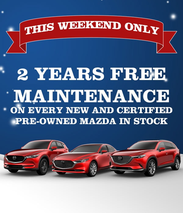 2 Years Free Maintenance On Every New and CPO Mazda In Stock