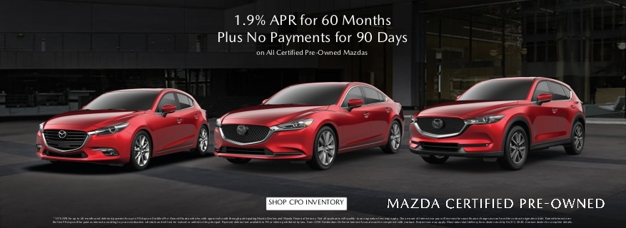 1.9% APR and No Payments for 90 Days on CPO Mazda vehicles.