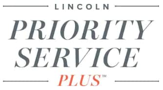 LINCOLN PRIORITY SERVICE PLUS ™