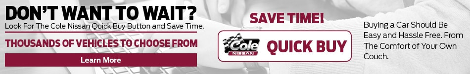 Cole Nissan Quick Buy