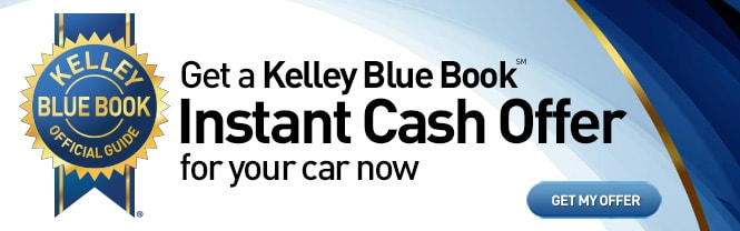 Get a Kelley Blue Book Instant Cash Offer for your car now