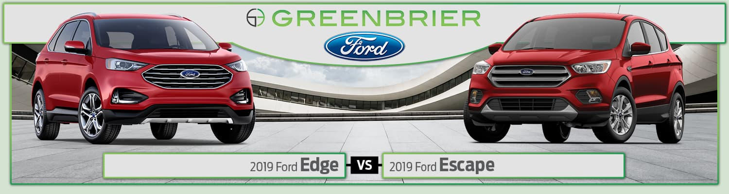 2019 Ford Escape vs. 2019 Ford Edge