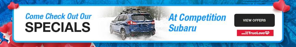 Check Out Our Specials at Competition Subaru