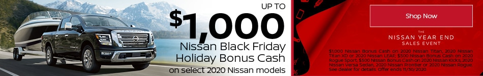 Up to $1,000 Nissan Black Friday Holiday Bonus Cash