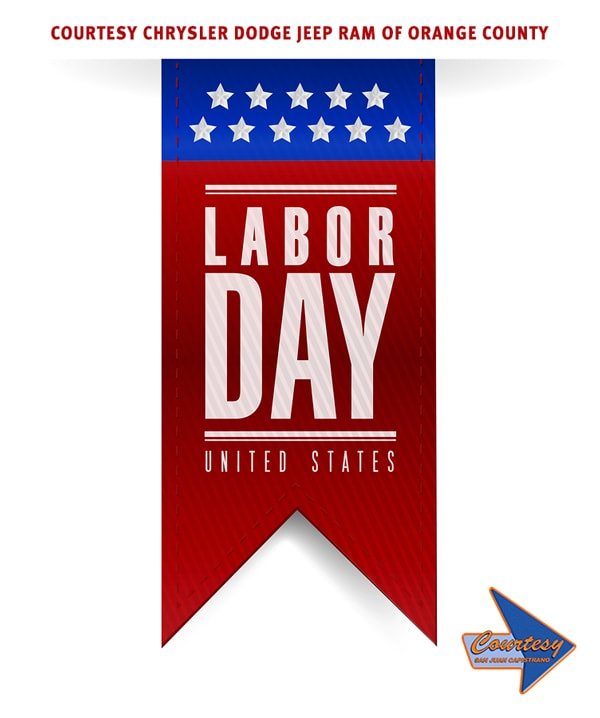 All Of Us Courtesy Chrysler Dodge Jeep Ram Of Orange County Would Like To  Wish You A Happy Labor Day Weekend