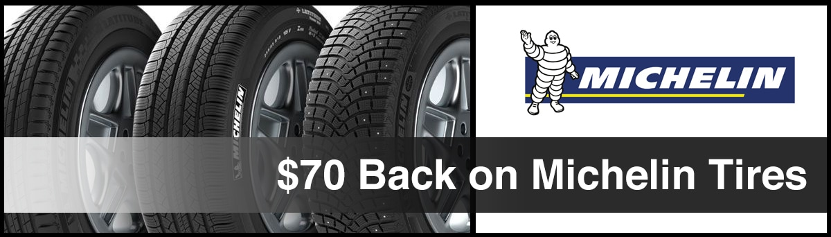 $70 Cash Back when you purchase 4 Michelin Tires