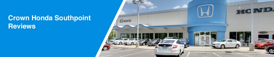 Crown Honda Southpoint Reviews