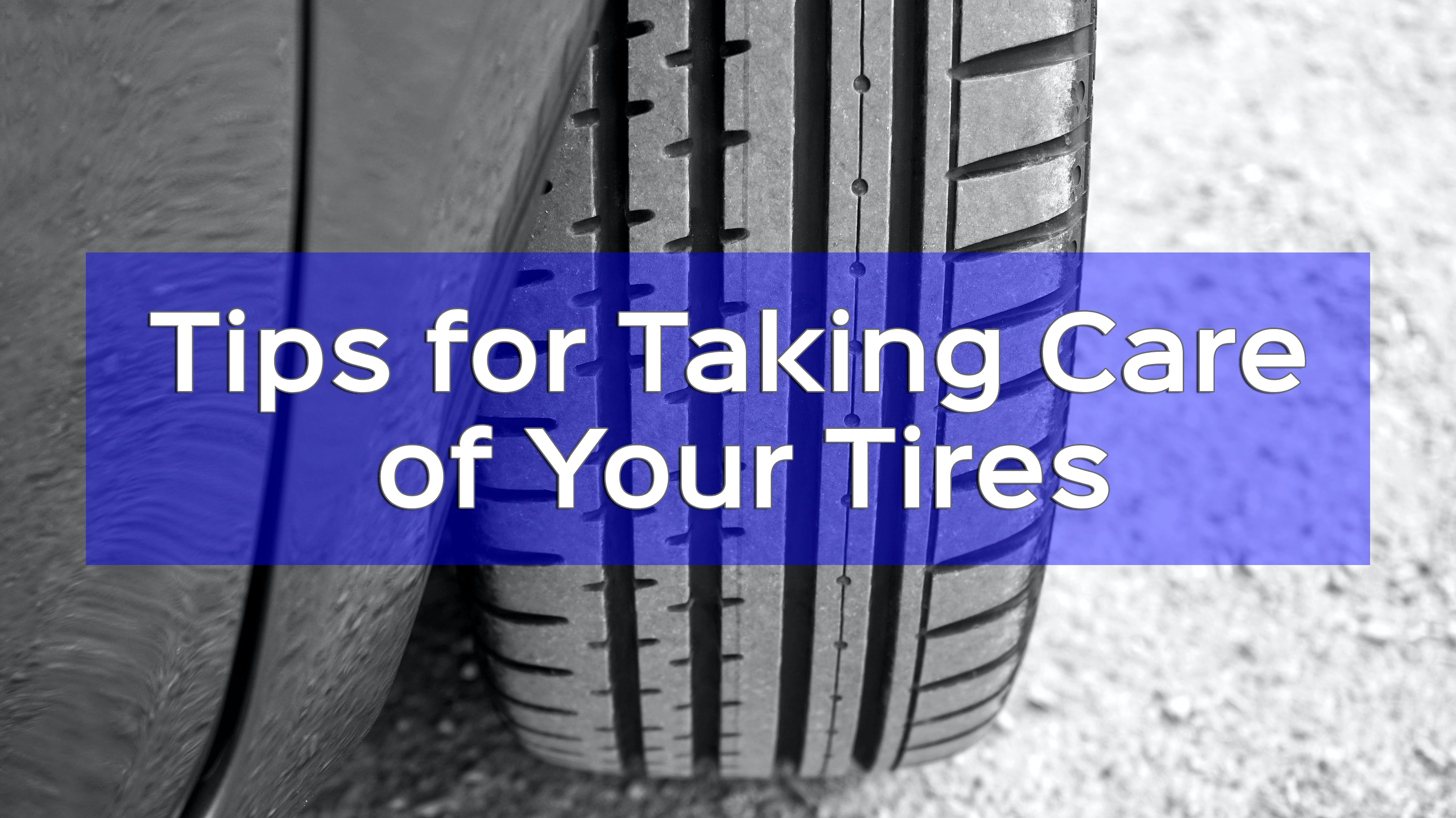 """Close Up of Tire with """"Tips for Taking Care of Your Tires"""""""