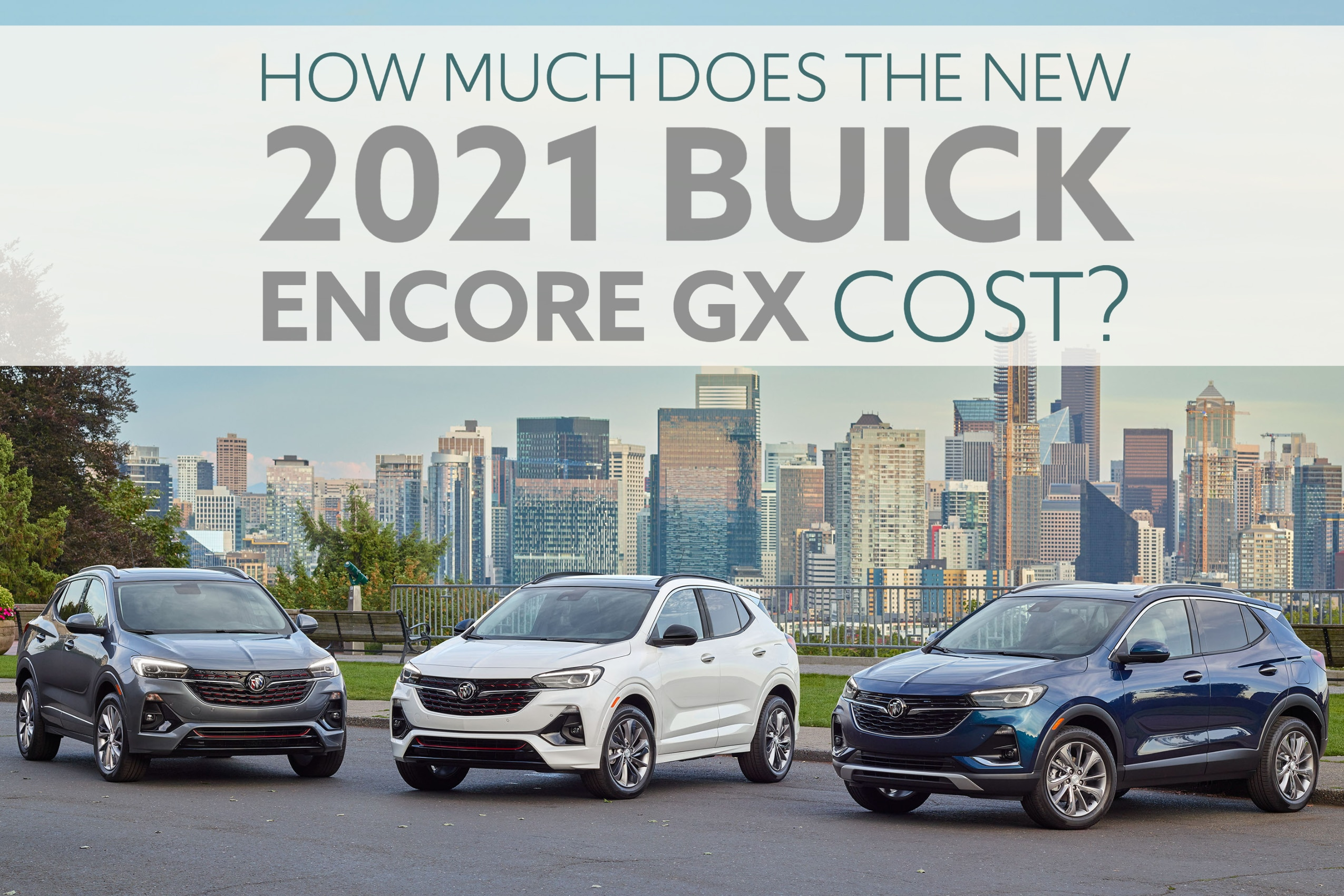 """Buick Encore GX lineup in front of City Skyline with Words """"How much does the new 2021 Buick Encore GX cost?"""""""