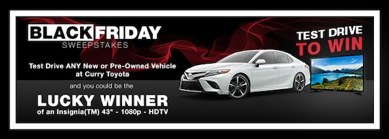 Curry Toyota Black Friday Sweepstakes Test Drive A New Toyota Today