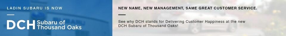 Ladin Subaru is now DCH Subaru of Thousand Oaks