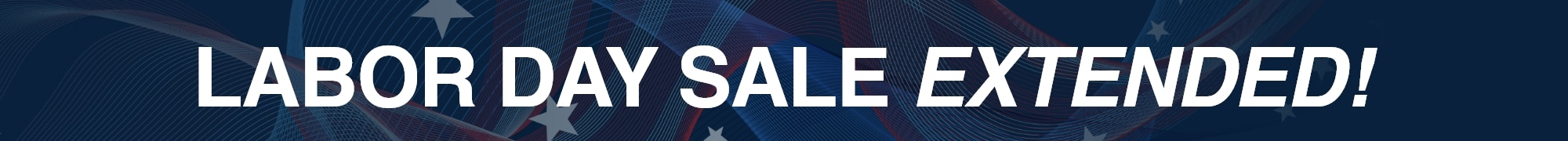 Labor Day Sales Extended!