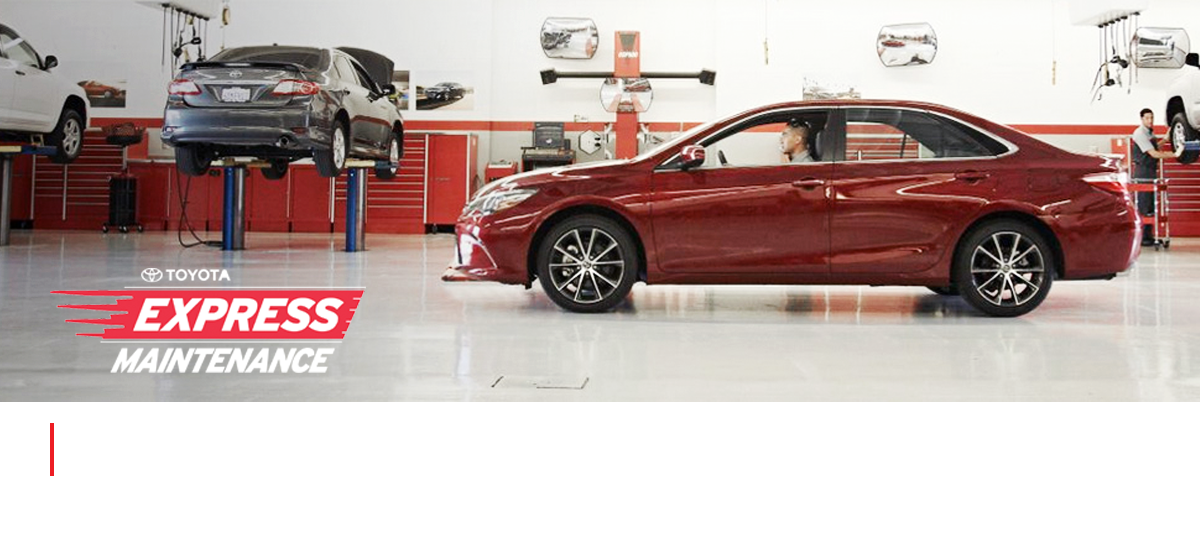 Toyota Express Maintenance. Right Price. Right Quality. Right Now.