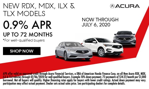 0.9% APR up to 72 Months on New Acura MDX, RDX, ILX and TLX Models